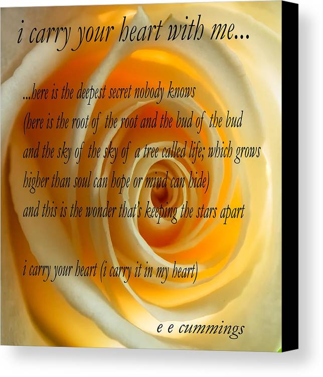 I Carry Your Heart With Me... Canvas Print / Canvas Art by Steve ...