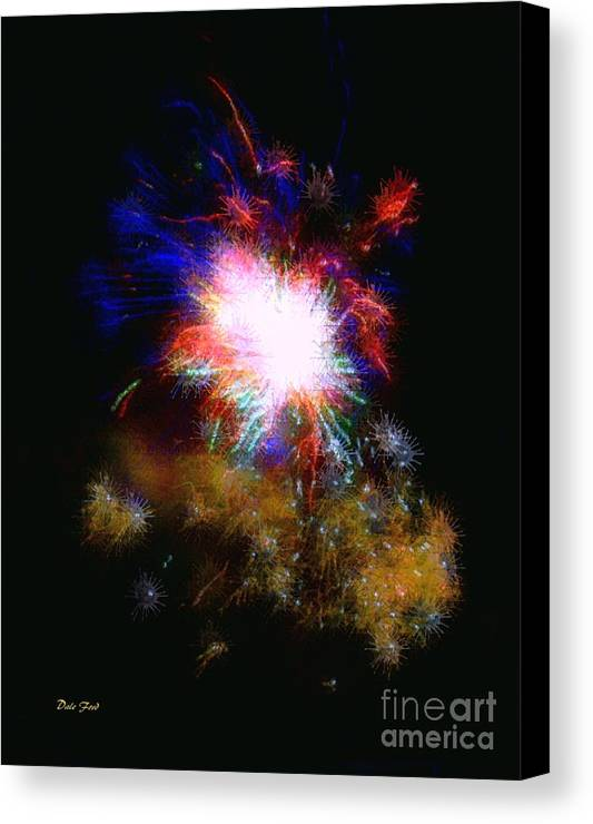 Fireworks Canvas Print featuring the digital art Born On The 4th Of July by Dale  Ford