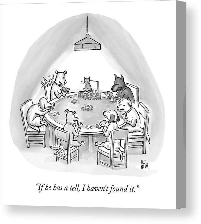 Dogs Canvas Print featuring the drawing Dogs Playing Poker Refer Angrily To A Cat Who by Paul Noth