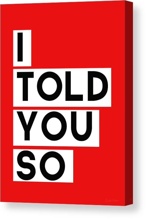 Greeting Card Canvas Print featuring the digital art I Told You So by Linda Woods