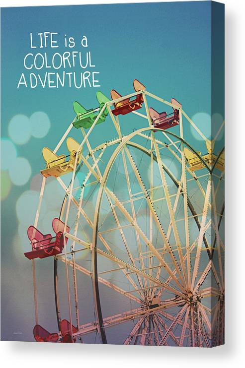 Inspirational Photography Canvas Print featuring the photograph Life is a Colorful Adventure by Linda Woods