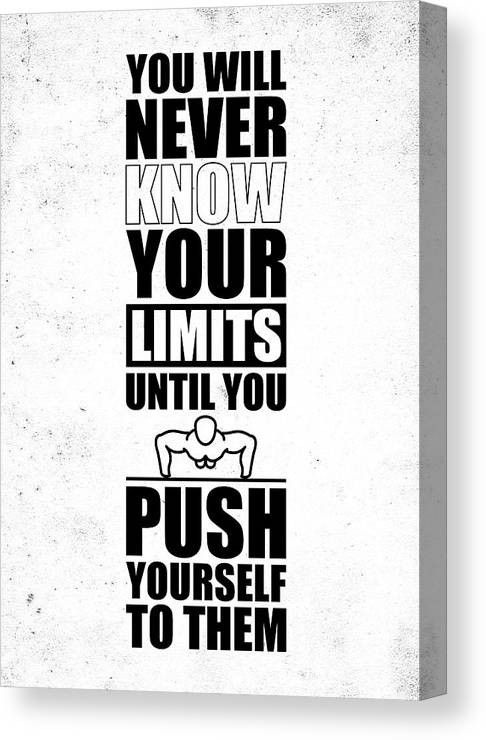 You Will Never Know Your Limits Until You Push Yourself To Them Gym Motivational Quotes Poster Canvas Print Canvas Art By Lab No 4