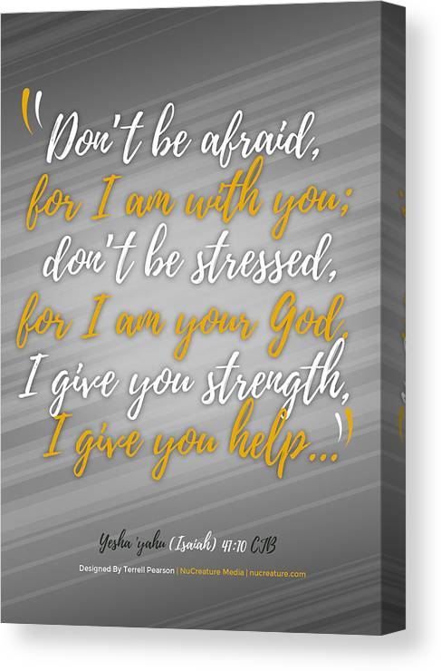 Scripture Canvas Print featuring the digital art Isaiah 41 Don't Be Afraid by Terrell Pearson
