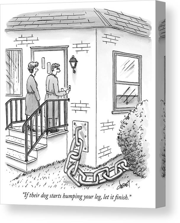 """""""if Their Dog Starts Humping Your Leg Canvas Print featuring the drawing A Man And Woman Ring The Bell Of A House by Tom Cheney"""