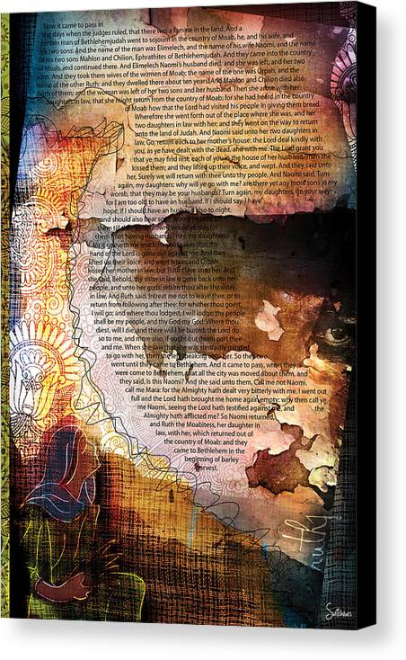 Scripture Religious Bible Word Righteousness Holiness Spiritual Spirit Colorful Drawing Jesus Yahweh God Jehovah Chapter Book Worship Church Faith Believe Virtue Pure Saint Prophet Law Truth Abstract Digital Design Art Canvas Holy Gospel Christ Yeshua Sacred Divine Blessed Soul Hope Trust Old New Christian Testament Messiah Paul Revelation Psalm Proverb Israel Hebrew Jerusalem Commandment Wilderness Tribe Gentiles Pentecost Life Eternity Jordan Wise Heart Grace Sanctify Crucify Sacrifice Ruth Canvas Print featuring the digital art Ruth 1 by Switchvues Design