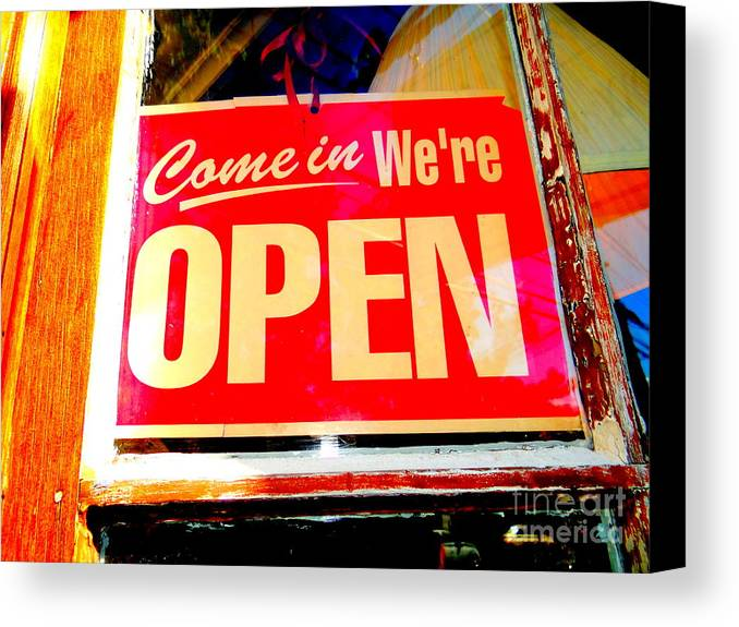 Signs Canvas Print featuring the photograph Come In We're Open by Ed Weidman