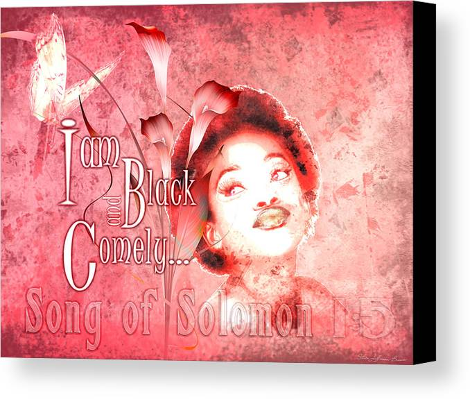 African American Canvas Print featuring the digital art I Am Black And Comely by Staci Brown