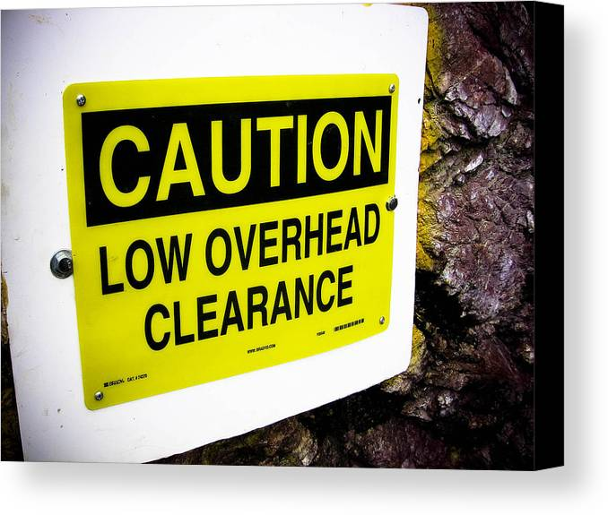 Sign Canvas Print featuring the photograph Be Careful by Tessa Hunt-Woodland