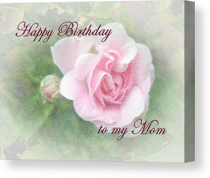 Birthday Canvas Print Featuring The Photograph Mom Greeting Card