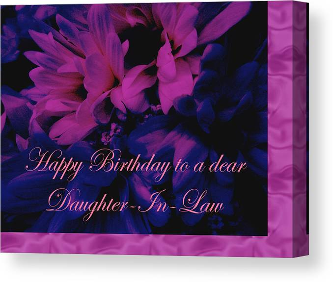 Daughter In Law Canvas Print Featuring The Photograph Birthday Card Chrysanthemum