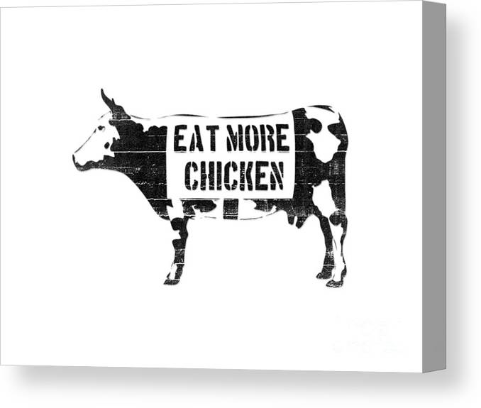 photograph regarding Eat Mor Chikin Printable Sign called Take in A lot more Rooster Canvas Print