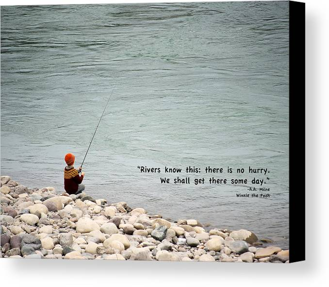 Quote Canvas Print featuring the photograph Rivers Know This by Mary Lee Dereske