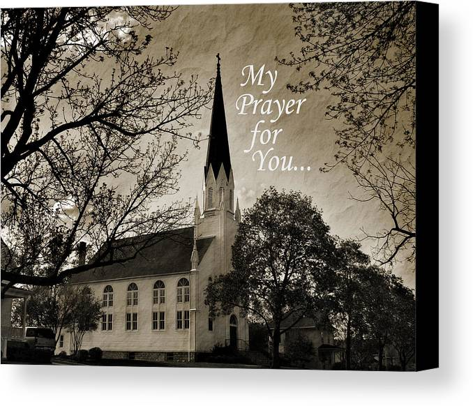 Little White Church Canvas Print featuring the photograph My Prayer For You by Joanne Coyle