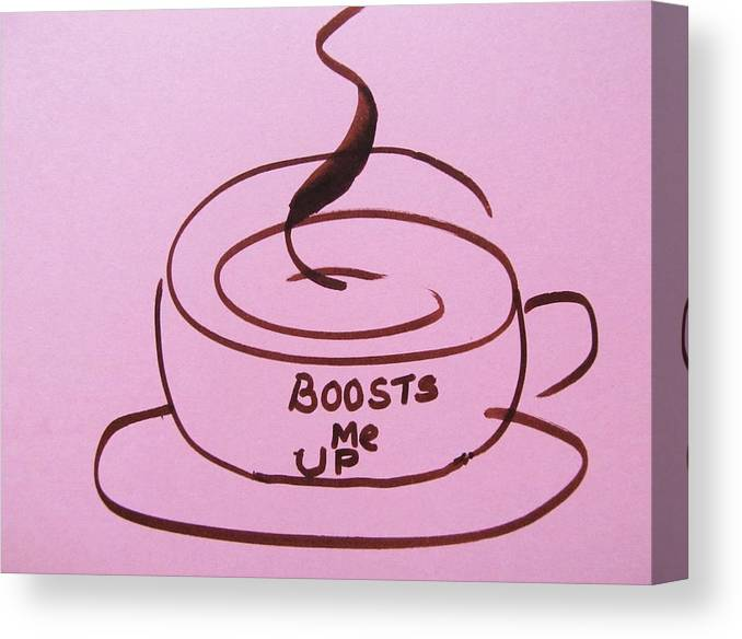 Coffee Canvas Print featuring the drawing Boosts Me Up by Trilby Cole