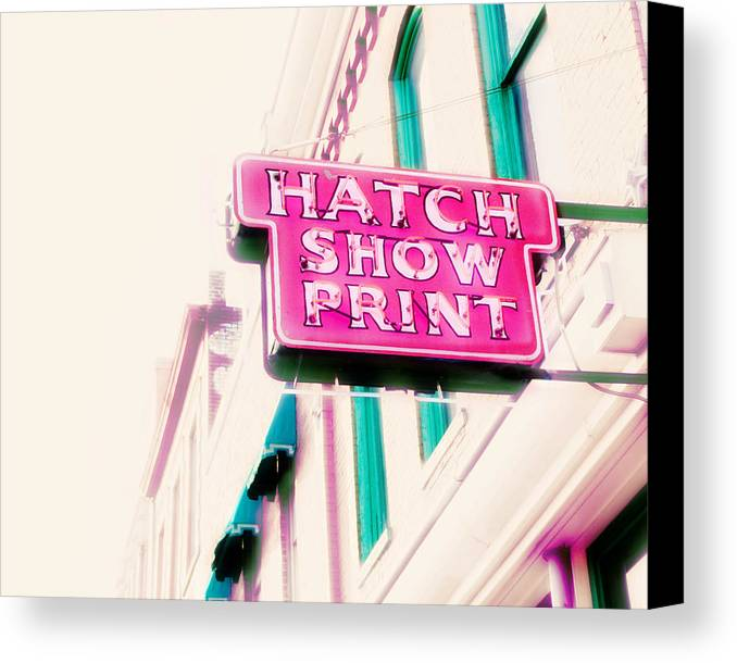 Nashville Sign Photography Canvas Print featuring the photograph Hatch Show Print by Amy Tyler