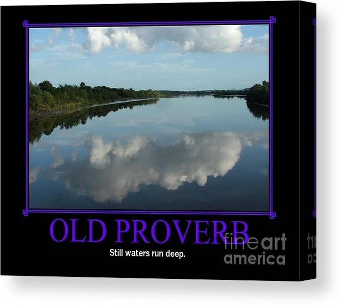 Old Proverb Canvas Print featuring the photograph An Old Wise Saying by Joe Cashin