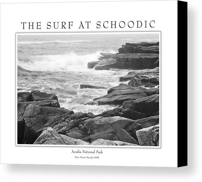 Landscape Canvas Print featuring the photograph The Surf At Schoodic by Peter Muzyka
