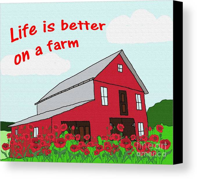 Life Is Better On A Farm Canvas Print featuring the digital art Life Is Better On A Farm by Priscilla Wolfe