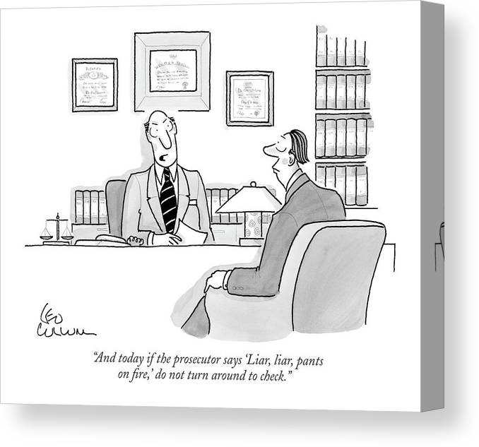 Lawyers Cliches Incompetents Problems   (lawyer Talking To Client.) 121009 Lcu Leo Cullum Canvas Print featuring the drawing And Today If The Prosecutor Says 'liar by Leo Cullum