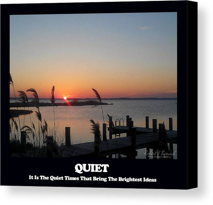 Inspiration Canvas Print featuring the photograph Quiet by Robert Banach