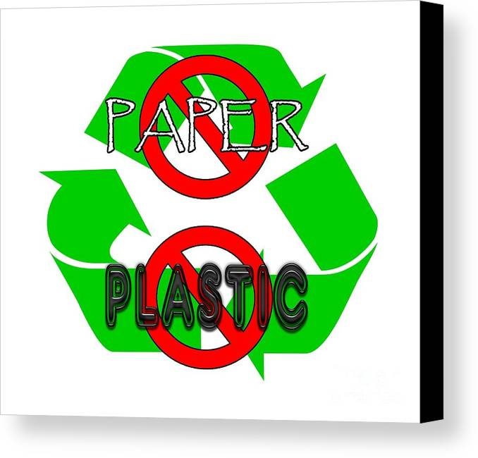 No Paper No Plastic Recycle Canvas Print featuring the digital art No Paper No Plastic Recycle by Methune Hively