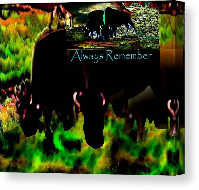 Digital Canvas Print featuring the digital art Always Remember by Dane Ann Smith Johnsen