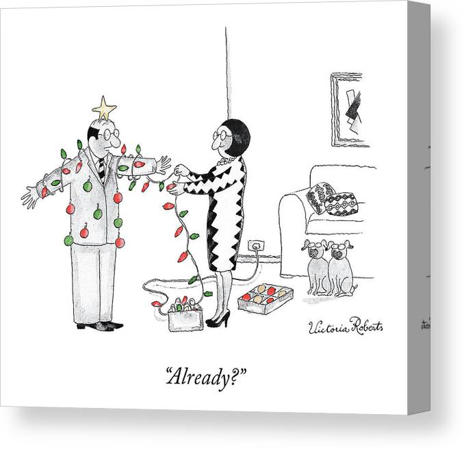 """""""already?"""" Christmas Canvas Print featuring the drawing Already by Victoria Roberts"""