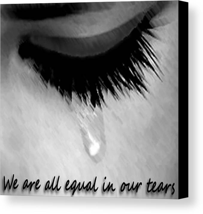 Tears Canvas Print featuring the drawing We Are All Equal In Our Tears by Darren Stein