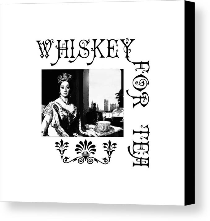 Queen Canvas Print featuring the digital art Whiskey For Tea by Susan Vineyard