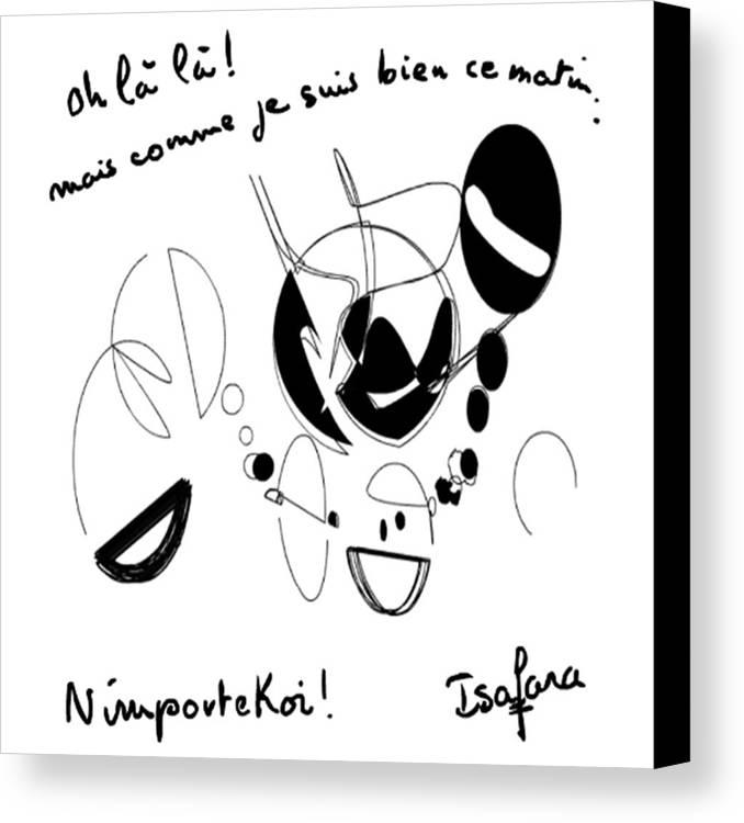 Nimportekoi Canvas Print featuring the drawing Nimportekoi by Isa Fara