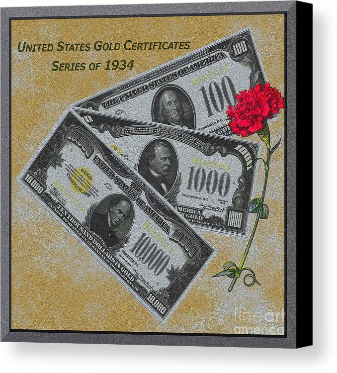 Currency Canvas Print featuring the photograph Replicas Of 1934 Gold Certificates by Charles Robinson