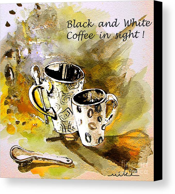 Cafe Crem Canvas Print featuring the painting Black And White by Miki De Goodaboom