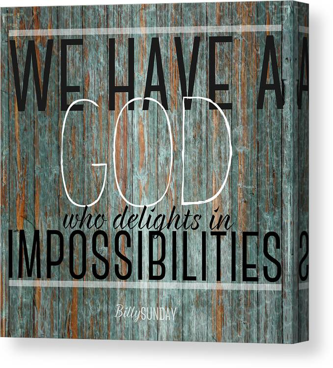 god delights in impossibilities canvas print canvas art by