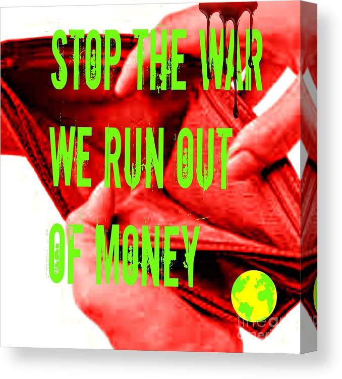 War Canvas Print featuring the digital art We Run Out Of Money by Meiers Daniel