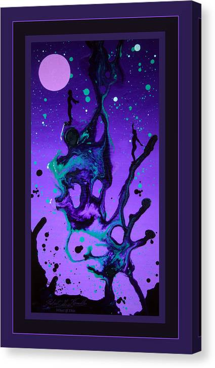 Fluidism Metal Prints Canvas Print featuring the painting What If This by Robert Kernodle