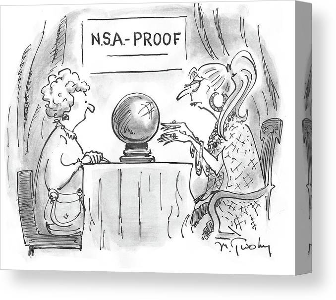 N.s.a. Proof Canvas Print featuring the drawing Nsa Proof by Mike Twohy