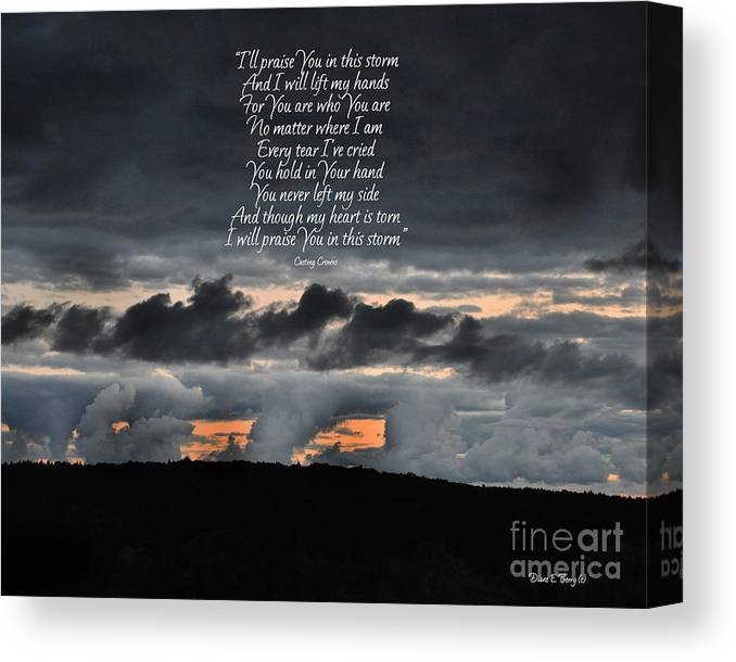 Diane Berry Canvas Print featuring the photograph Praise you in the Storm by Diane E Berry