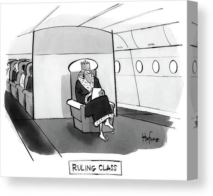 Ruling Class King Sits Alone In Separate Cabin On Airplane. 05/29/2017 Canvas Print featuring the drawing Ruling Class King sits alone in separate cabin on airplane. by Kaamran Hafeez
