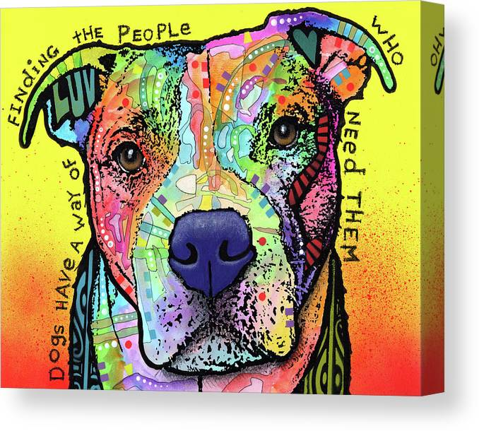 Dogs Have A Way Of Finding People Who Need Them Canvas Print featuring the mixed media Dogs Have A Way by Dean Russo
