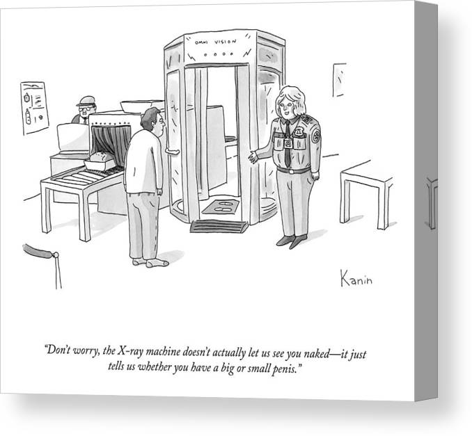 """""""don't Worry—the X-ray Machine Doesn't Actually Let Us See You Naked Canvas Print featuring the drawing The X-ray Machine by Zachary Kanin"""