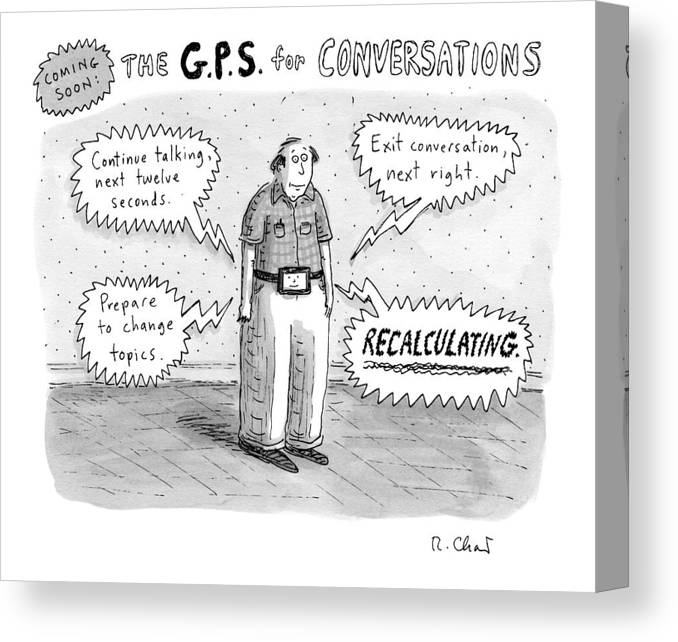 Tv-remote Controls Canvas Print featuring the drawing A Man Is Standing Listening To A G.p.s. Voice by Roz Chast