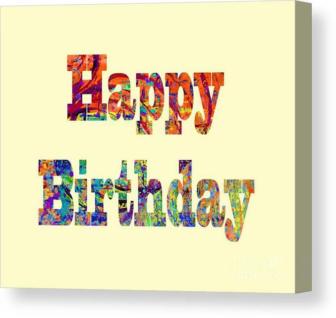 Happy Birthday Canvas Print featuring the digital art Happy Birthday 1007 by Corinne Carroll