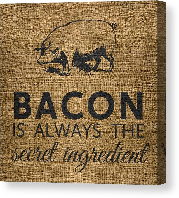 Bacon Canvas Print featuring the digital art Bacon is Always the Secret Ingredient by Nancy Ingersoll