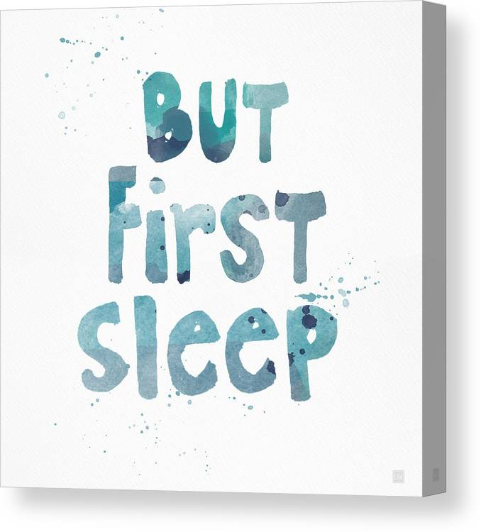 Sleep Canvas Print featuring the painting But First Sleep by Linda Woods