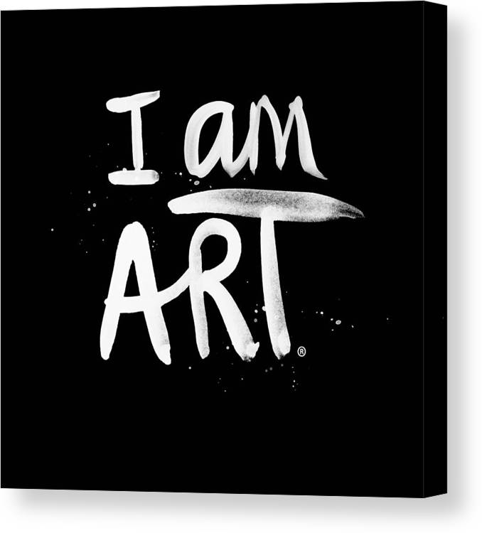 I Am Art Canvas Print featuring the mixed media I Am Art- Painted by Linda Woods
