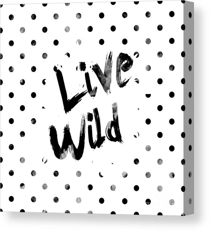 Live Wild Canvas Print featuring the digital art Live Wild by Pati Photography