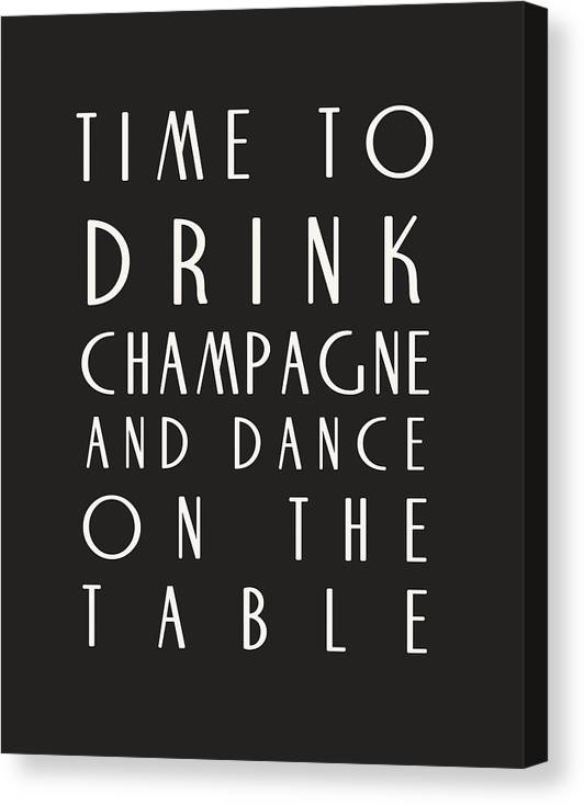 Time To Drink Champagne Canvas Print featuring the digital art Time to Drink Champagne by Georgia Fowler