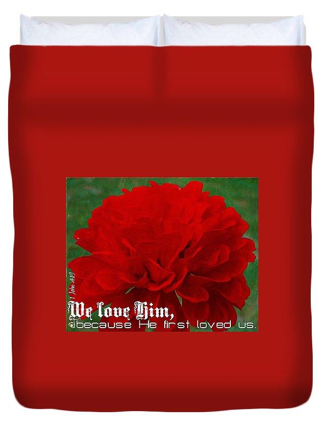 Christian Duvet Cover featuring the digital art 1 John 4 19 Floral by Michelle Greene Wheeler