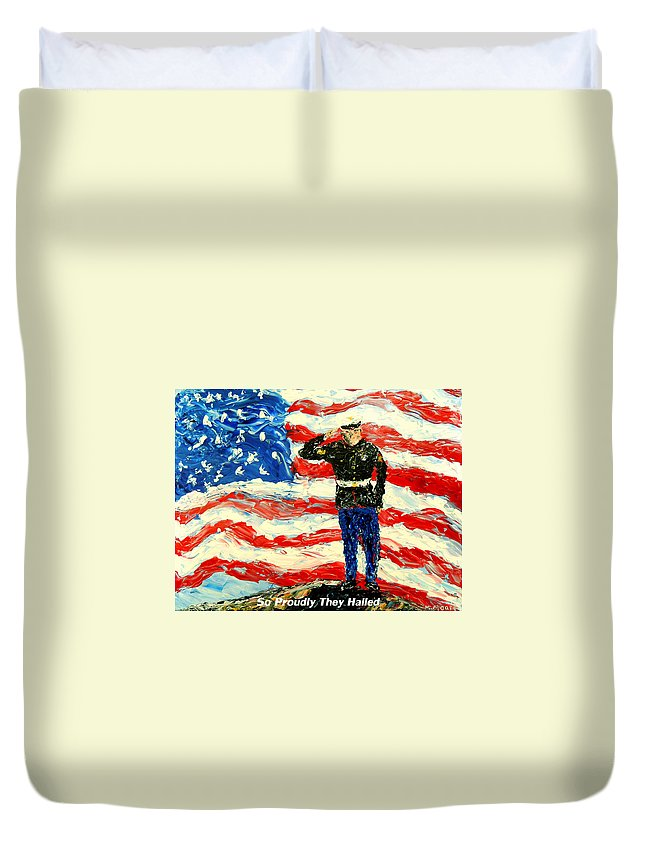 Military Duvet Cover featuring the painting So Proudly They Hailed by Mark Moore
