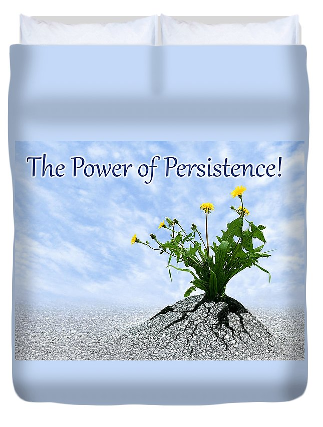 Power Duvet Cover featuring the photograph The Power Of Persistence by Dreamland Media